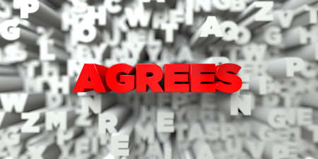 agrees: AGREES -  Red text on typography background - 3D rendered royalty free stock image. This image can be used for an online website banner ad or a print postcard.