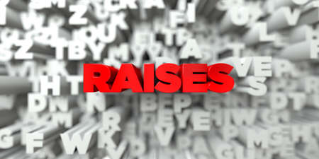 free stock: RAISES -  Red text on typography background - 3D rendered royalty free stock image. This image can be used for an online website banner ad or a print postcard.
