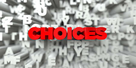 single word: CHOICES -  Red text on typography background - 3D rendered royalty free stock image. This image can be used for an online website banner ad or a print postcard.