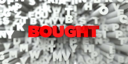 bought: BOUGHT -  Red text on typography background - 3D rendered royalty free stock image. This image can be used for an online website banner ad or a print postcard. Stock Photo