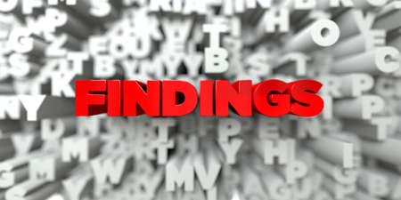 findings: FINDINGS -  Red text on typography background - 3D rendered royalty free stock image. This image can be used for an online website banner ad or a print postcard.