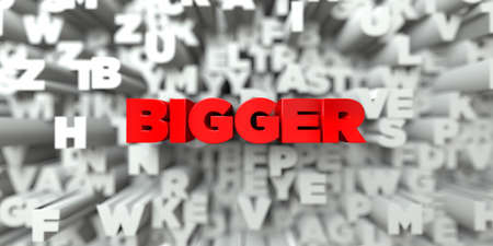 bigger: BIGGER -  Red text on typography background - 3D rendered royalty free stock image. This image can be used for an online website banner ad or a print postcard.
