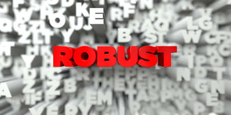 ROBUST -  Red text on typography background - 3D rendered royalty free stock image. This image can be used for an online website banner ad or a print postcard.