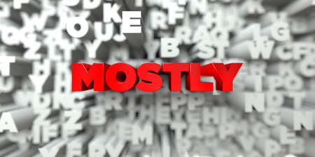 mostly: MOSTLY -  Red text on typography background - 3D rendered royalty free stock image. This image can be used for an online website banner ad or a print postcard.