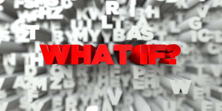 what if: WHAT IF? -  Red text on typography background - 3D rendered royalty free stock image. This image can be used for an online website banner ad or a print postcard. Stock Photo