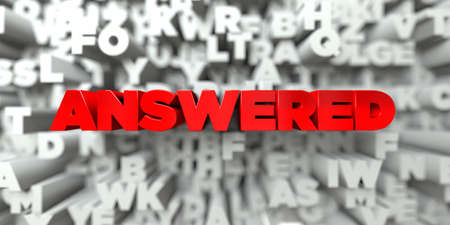 answered: ANSWERED -  Red text on typography background - 3D rendered royalty free stock image. This image can be used for an online website banner ad or a print postcard. Stock Photo