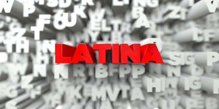 royalty: LATINA -  Red text on typography background - 3D rendered royalty free stock image. This image can be used for an online website banner ad or a print postcard.