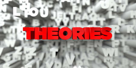 theories: THEORIES -  Red text on typography background - 3D rendered royalty free stock image. This image can be used for an online website banner ad or a print postcard.