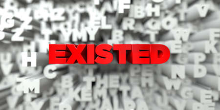 existed: EXISTED -  Red text on typography background - 3D rendered royalty free stock image. This image can be used for an online website banner ad or a print postcard. Stock Photo
