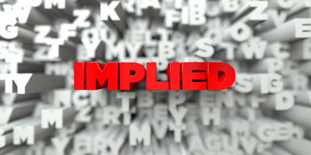 implied: IMPLIED -  Red text on typography background - 3D rendered royalty free stock image. This image can be used for an online website banner ad or a print postcard.