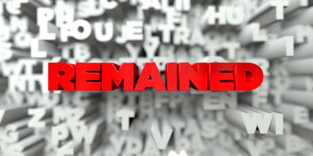 remained: REMAINED -  Red text on typography background - 3D rendered royalty free stock image. This image can be used for an online website banner ad or a print postcard.