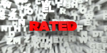 rated: RATED -  Red text on typography background - 3D rendered royalty free stock image. This image can be used for an online website banner ad or a print postcard.