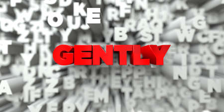 gently: GENTLY -  Red text on typography background - 3D rendered royalty free stock image. This image can be used for an online website banner ad or a print postcard.