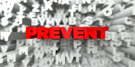 prevent: PREVENT -  Red text on typography background - 3D rendered royalty free stock image. This image can be used for an online website banner ad or a print postcard. Stock Photo