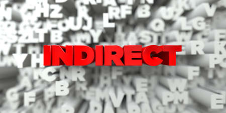 indirect: INDIRECT -  Red text on typography background - 3D rendered royalty free stock image. This image can be used for an online website banner ad or a print postcard.