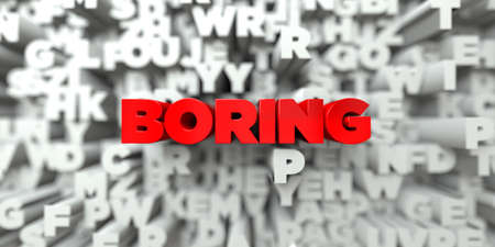 boring: BORING -  Red text on typography background - 3D rendered royalty free stock image. This image can be used for an online website banner ad or a print postcard.