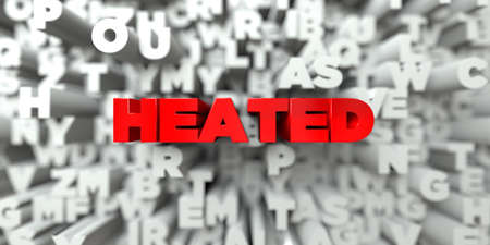heated: HEATED -  Red text on typography background - 3D rendered royalty free stock image. This image can be used for an online website banner ad or a print postcard.