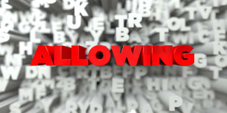 allowing: ALLOWING -  Red text on typography background - 3D rendered royalty free stock image. This image can be used for an online website banner ad or a print postcard.