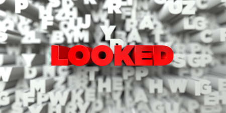 looked: LOOKED -  Red text on typography background - 3D rendered royalty free stock image. This image can be used for an online website banner ad or a print postcard.