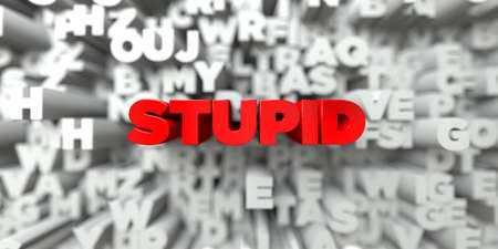 STUPID -  Red text on typography background - 3D rendered royalty free stock image. This image can be used for an online website banner ad or a print postcard. Stock Photo