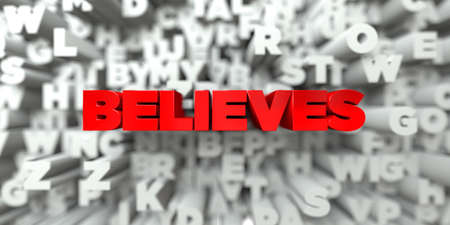 believes: BELIEVES -  Red text on typography background - 3D rendered royalty free stock image. This image can be used for an online website banner ad or a print postcard.