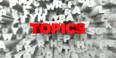 topics: TOPICS -  Red text on typography background - 3D rendered royalty free stock image. This image can be used for an online website banner ad or a print postcard. Stock Photo