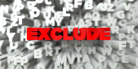 exclude: EXCLUDE -  Red text on typography background - 3D rendered royalty free stock image. This image can be used for an online website banner ad or a print postcard.