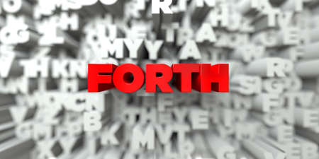 forth: FORTH -  Red text on typography background - 3D rendered royalty free stock image. This image can be used for an online website banner ad or a print postcard.