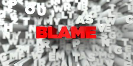 blame: BLAME -  Red text on typography background - 3D rendered royalty free stock image. This image can be used for an online website banner ad or a print postcard.