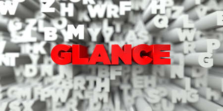 glance: GLANCE -  Red text on typography background - 3D rendered royalty free stock image. This image can be used for an online website banner ad or a print postcard.