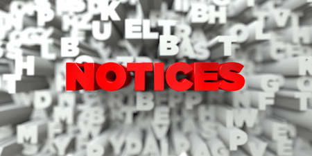 NOTICES -  Red text on typography background - 3D rendered royalty free stock image. This image can be used for an online website banner ad or a print postcard. Stock Photo