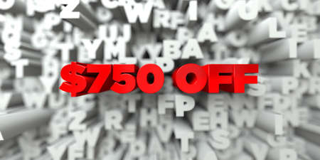 $750 OFF -  Red text on typography background - 3D rendered royalty free stock image. This image can be used for an online website banner ad or a print postcard.