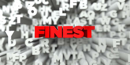 stock image: FINEST -  Red text on typography background - 3D rendered royalty free stock image. This image can be used for an online website banner ad or a print postcard.
