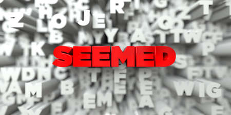 seemed: SEEMED -  Red text on typography background - 3D rendered royalty free stock image. This image can be used for an online website banner ad or a print postcard.