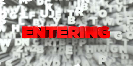 ENTERING -  Red text on typography background - 3D rendered royalty free stock image. This image can be used for an online website banner ad or a print postcard.