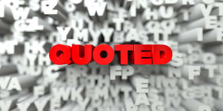 quoted: QUOTED -  Red text on typography background - 3D rendered royalty free stock image. This image can be used for an online website banner ad or a print postcard.