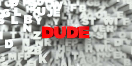 DUDE -  Red text on typography background - 3D rendered royalty free stock image. This image can be used for an online website banner ad or a print postcard.