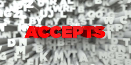 accepts: ACCEPTS -  Red text on typography background - 3D rendered royalty free stock image. This image can be used for an online website banner ad or a print postcard.