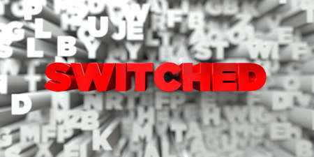 switched: SWITCHED -  Red text on typography background - 3D rendered royalty free stock image. This image can be used for an online website banner ad or a print postcard. Stock Photo