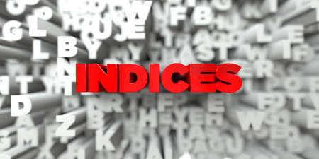 INDICES -  Red text on typography background - 3D rendered royalty free stock image. This image can be used for an online website banner ad or a print postcard. Stock Photo