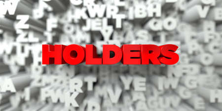HOLDERS -  Red text on typography background - 3D rendered royalty free stock image. This image can be used for an online website banner ad or a print postcard.
