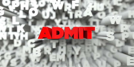 ADMIT -  Red text on typography background - 3D rendered royalty free stock image. This image can be used for an online website banner ad or a print postcard.