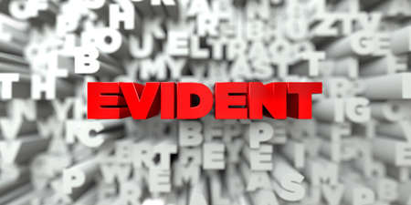 EVIDENT -  Red text on typography background - 3D rendered royalty free stock image. This image can be used for an online website banner ad or a print postcard.