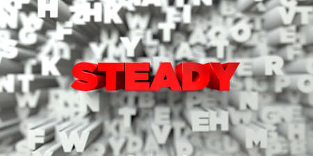 sentence typescript: STEADY -  Red text on typography background - 3D rendered royalty free stock image. This image can be used for an online website banner ad or a print postcard.