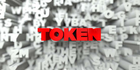 token: TOKEN -  Red text on typography background - 3D rendered royalty free stock image. This image can be used for an online website banner ad or a print postcard.