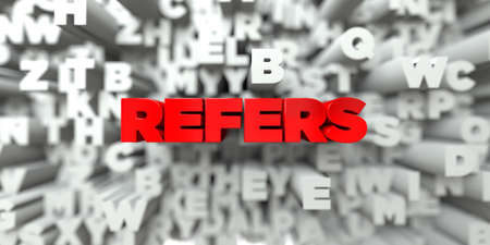 refers: REFERS -  Red text on typography background - 3D rendered royalty free stock image. This image can be used for an online website banner ad or a print postcard.