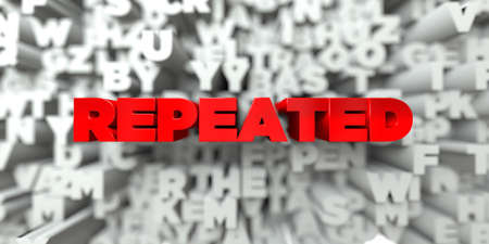 repeated: REPEATED -  Red text on typography background - 3D rendered royalty free stock image. This image can be used for an online website banner ad or a print postcard. Stock Photo