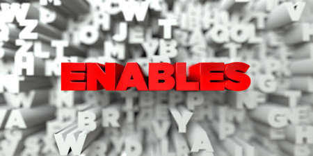 enables: ENABLES -  Red text on typography background - 3D rendered royalty free stock image. This image can be used for an online website banner ad or a print postcard.