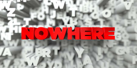 NOWHERE -  Red text on typography background - 3D rendered royalty free stock image. This image can be used for an online website banner ad or a print postcard. Stock Photo