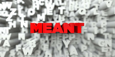 meant to be: MEANT -  Red text on typography background - 3D rendered royalty free stock image. This image can be used for an online website banner ad or a print postcard. Stock Photo
